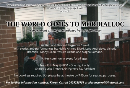 The World Comes To Mordialloc - written and devised by Kieran Carroll
